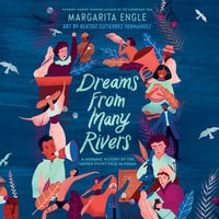Dreams from Many Rivers - Margarita Engle