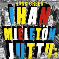 Ihan mieletön juttu - Hank Green