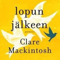 Lopun jälkeen - Clare Mackintosh