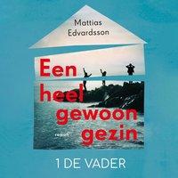 Een heel gewoon gezin - Mattias Edvardsson