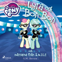 Lyra och Bon Bon och märrarna från S.M.I.L.E - G.M. Berrow