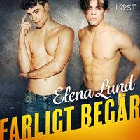 Farligt begär - erotisk novell - Elena Lund