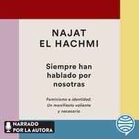 Siempre han hablado por nosotras - Najat El Hachmi