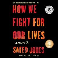 How We Fight For Our Lives: A Memoir - Saeed Jones