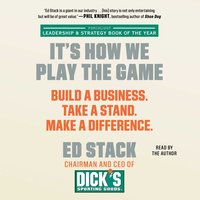 It's How We Play the Game: Build a Business. Take a Stand. Make a Difference. - Ed Stack