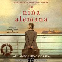 La niña alemana: Novela - Armando Lucas Correa