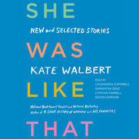 She Was Like That: New and Selected Stories - Kate Walbert