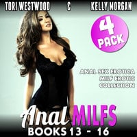 Anal MILFs Bundle 4: 4-Pack – Books 13–16 (Anal Sex Erotica MILF Erotica Collection) - Tori Westwood