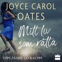 Mitt liv som råtta - Joyce Carol Oates