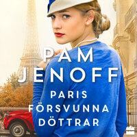 Paris försvunna döttrar - Pam Jenoff