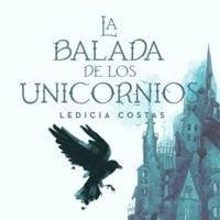 La balada de los unicornios - Ledicia Costas