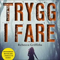 Trygg i fare - Rebecca Griffiths