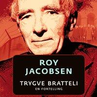 Trygve Bratteli - Roy Jacobsen