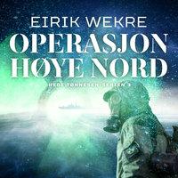 Operasjon Høye Nord - Eirik Wekre