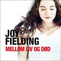 Mellom liv og død - Joy Fielding