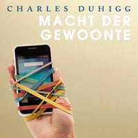 De macht der gewoonte - Charles Duhigg