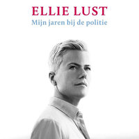 Mijn jaren bij de politie - Ellie Lust