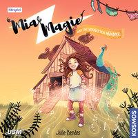 Mia Magie und die verrückten Hühner - Julie Bender