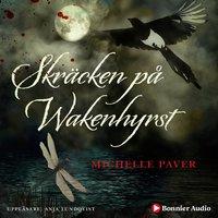 Skräcken på Wakenhyrst - Michelle Paver