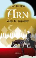 Arn - Vägen till Jerusalem / Lättläst - Jan Guillou