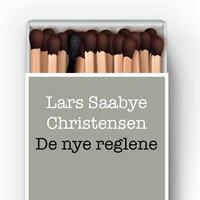 De nye reglene - Lars Saabye Christensen