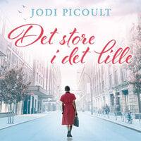 Det store i det lille - Jodi Picoult