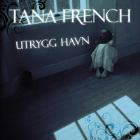 Utrygg havn - Tana French