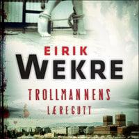 Trollmannens læregutt - Eirik Wekre