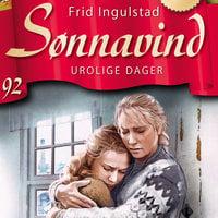 Sønnavind 92: Urolige dager - Frid Ingulstad
