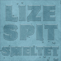 Smeltet - Lize Spit