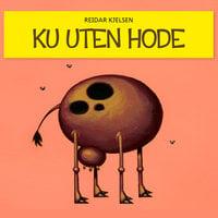 Ku uten hode - Reidar Kjelsen