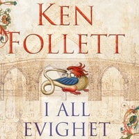 I all evighet - Del 5 - Ken Follett