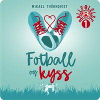 Fotball og kyss - Mikael Thörnqvist