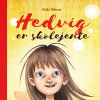 Hedvig er skolejente - Frida Nilsson