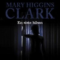 En siste hilsen - Mary Higgins Clark