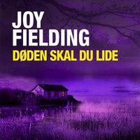 Døden skal du lide - Joy Fielding