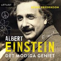 Albert Einstein: Det modiga geniet - Bengt Fredrikson