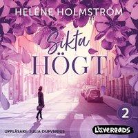 Sikta högt - Helene Holmström