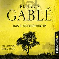 Das Floriansprinzip - Rebecca Gablé