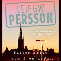 Faller fritt som i en drøm - Leif G.W. Persson