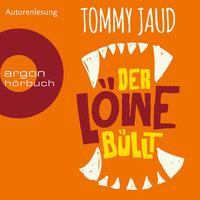 Der Löwe büllt - Tommy Jaud
