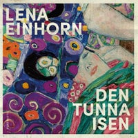 Den tunna isen - Lena Einhorn