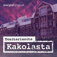 Tositarinoita Kakolasta - jakso 1: Tervetuloa Kakolaan - Joona Haarala, Marena Ahonen, Anu Salminen