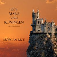 Een Mars Van Koningen (Boek #2 In De Tovernaarsring) - Morgan Rice