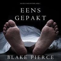 Eens Gepakt (een Riley Paige Mysterie--Boek #2) - Blake Pierce