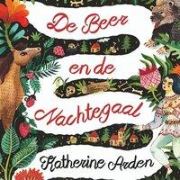 De Beer en de Nachtegaal - Katherine Arden