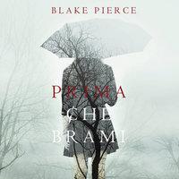 Prima Che Brami (Un Mistero di Mackenzie White—Libro 3) - Blake Pierce