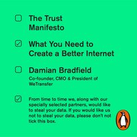 The Trust Manifesto: What you Need to do to Create a Better Internet - Damian Bradfield