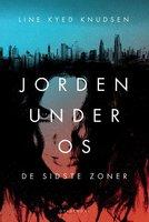 Jorden under os 1 - De sidste zoner - Line Kyed Knudsen