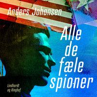 Alle de fæle spioner - Anders Johansen